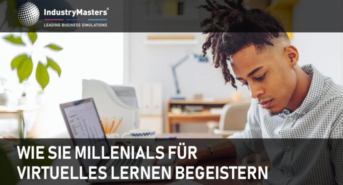 Wie Sie Millenials für virtuelles Lernen begeistern
